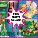 Pool and Water Toys 50% OFF!